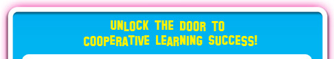 Unlock the Door To Cooperative Learning Success!