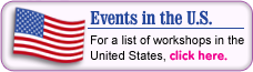 Evetns in the U.S. For a list of workshops in the United States, click here