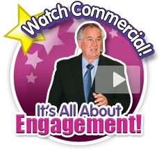 Watch Commercial! It's All About Engagement!